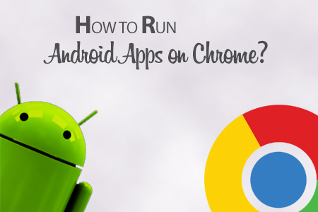 Android apps on Google Chrome