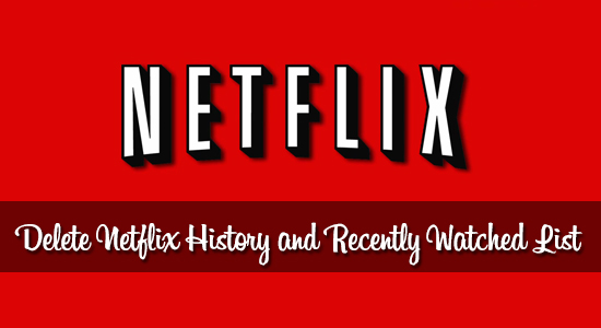 delete netflix history recently watched list