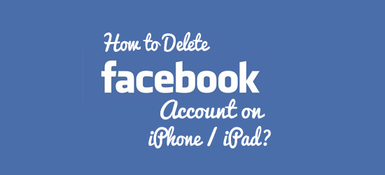 delete facebook account from iphone ipad
