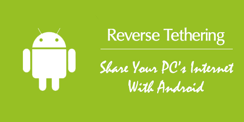 reverse tethering share pc internet with android